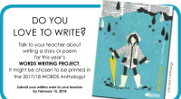 WORDS WRITING PROJECT 2017-2018  Get your poem or story published!  Deadline for submission is February 15, 2018!